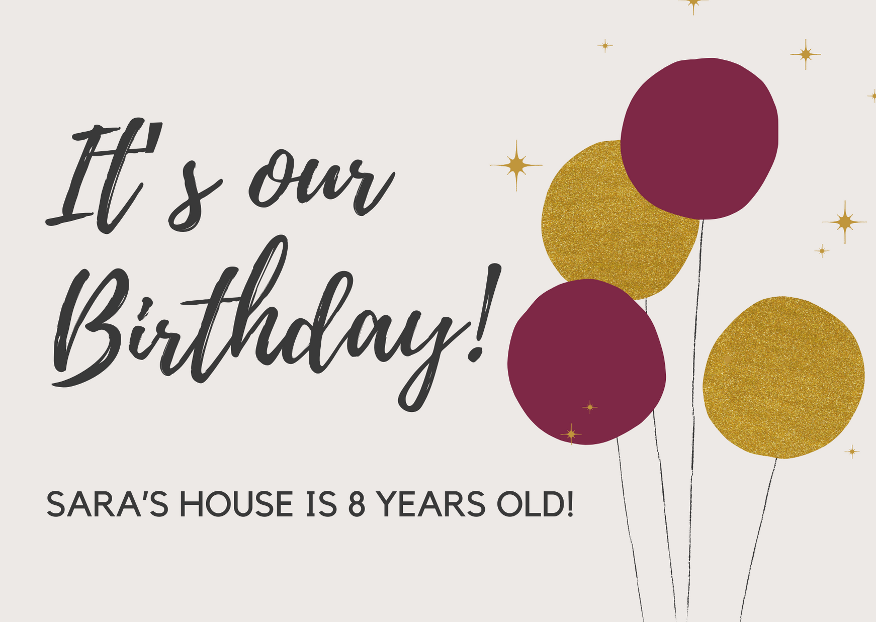 Sara's House is 8!