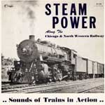 Steam Power Along the Chicago and Northwestern Railway    EX 2466