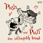 Push and Pull the oOmpah Band  KCD 2045