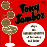 Tony Jambor Plays the Golden Favorites of Yesterday and Today  KCD 2090
