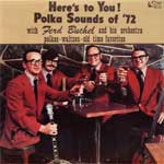 Heres to You! Polka Sounds of 72    KCD 2131