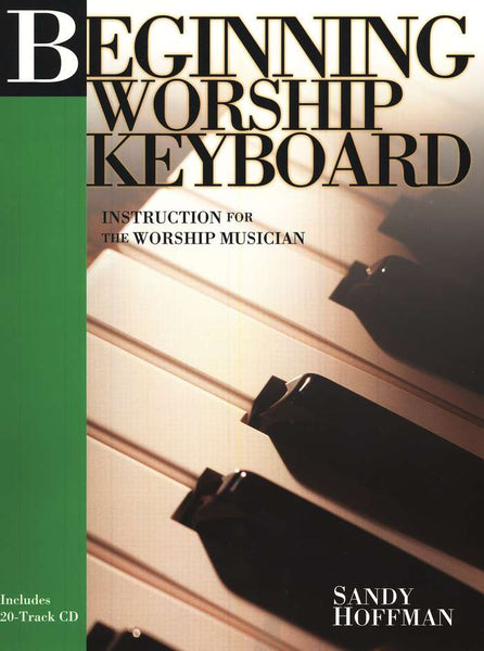 Beginning Worship Keyboard: Instruction for the Worship Musician Book