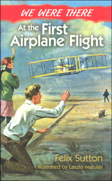 We Were There: At the First Airplane Flight