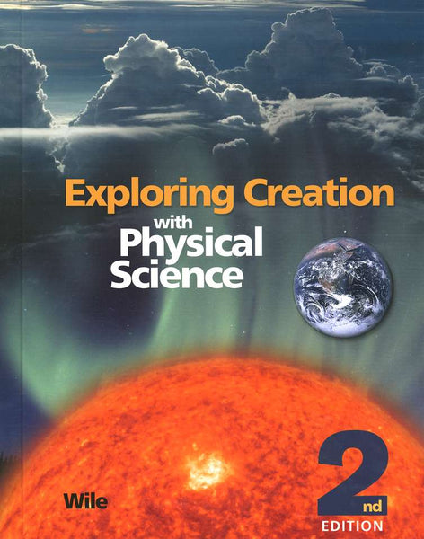 Exploring Creation with Physical Science Textbook (2nd Ed)