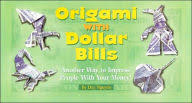 Origami with Dollar Bills: Another Way to Impress People with Your Money!