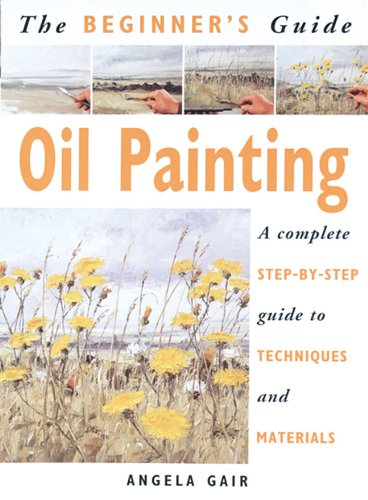 The Beginners Guide to Oil Painting