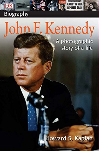 John F Kennedy: A Photographic Story of a Life (DK Biography)