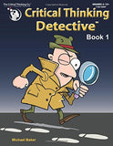 Critical Thinking Detective Book 1 - Fun Mystery Cases to Guide Decision-Making (Grades 4-12+)