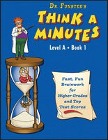 Dr. Funster's Think-A-Minutes A1 - Fast, Fun Brainwork for Higher Grades & Top Test Scores (Grades 2-3)
