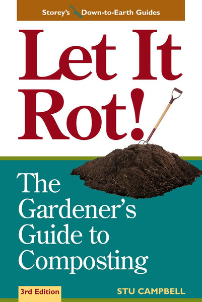 Let It Rot! Gardeners Compost