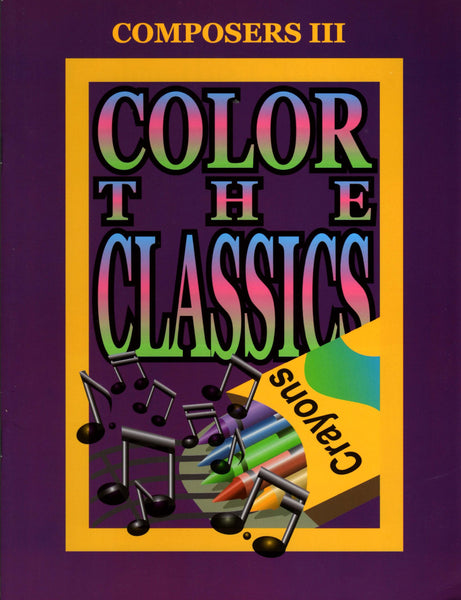 Color The Classics: Composers 3 Book