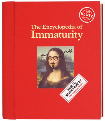 The Encyclopedia of Immaturity Volume 1