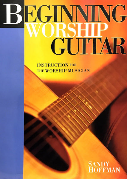Beginning Worship Guitar: Instruction for the Worship Musician