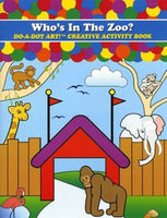 Do-a-Dot: Activity Book-Who's In The Zoo?