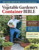 The Vegetable Gardner's Container Bible