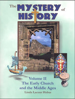 The Mystery of History Volume II: The Early Church and the Middle Ages