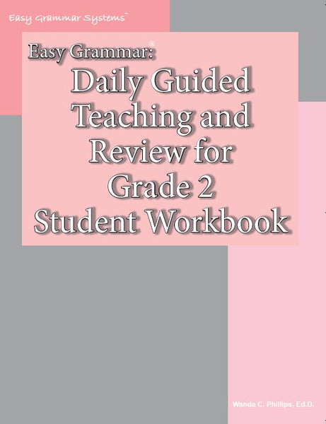 Easy Grammar:  Daily Guided Teaching and Review for Grade 2 Student Workbook