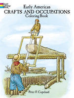 Early American Crafts and Occupations Coloring Book