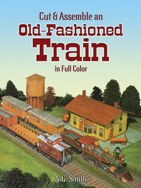 Cut & Assemble an Old-Fashioned Train