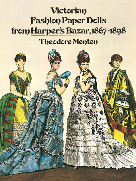 Victorian Fashion Paper Dolls from Harper's Bazaar, 1867-1898