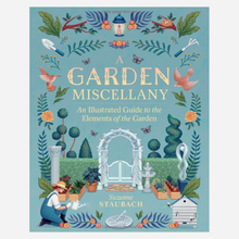 Load image into Gallery viewer, A Garden Miscellany: An Illustrated Guide to the Elements of the Garden