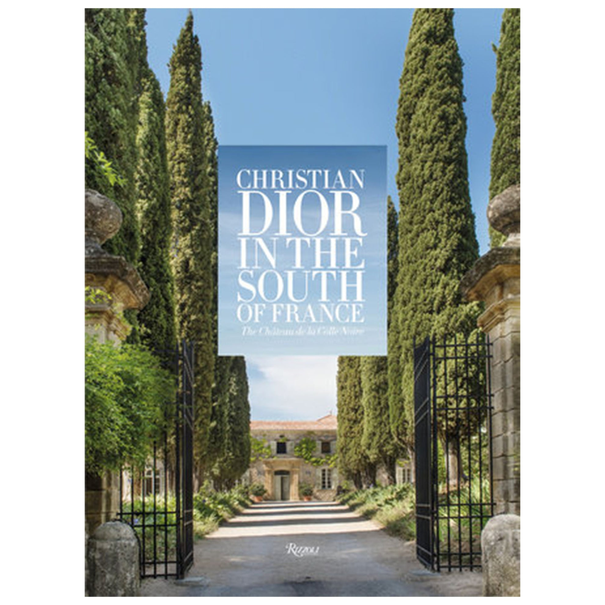 Christian Dior in the South of France: The Château de la Colle Noire