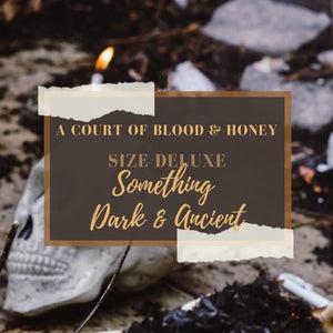 Deluxe 'Something Dark & Ancient' Blood and Honey