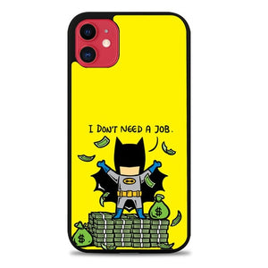 Custodia Cover iphone 11 pro max Batman I dont need a job Z4112 Case