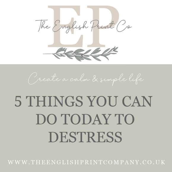 5 Things You Can Do Today To Destress - The English Print Co