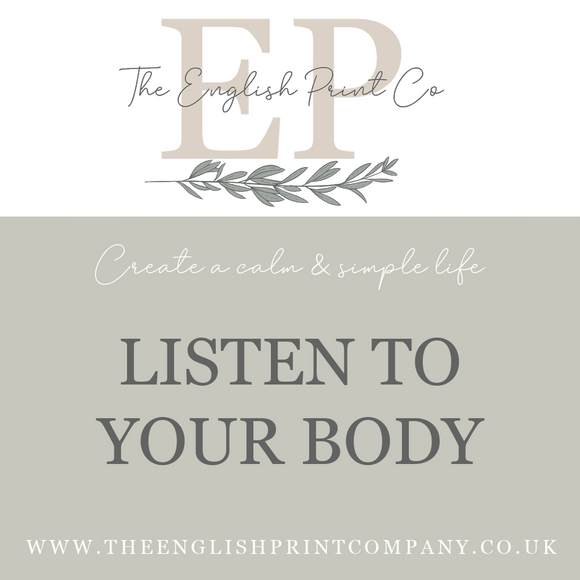 Listen to your body - The English Print co