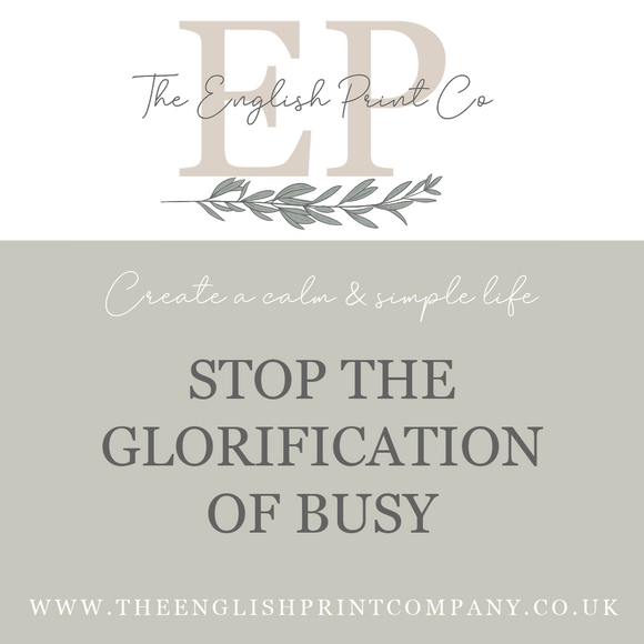Stop The Glorification Of Busy - The English Print Co