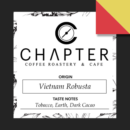 Single origin specialty coffee from Vietnam roasted by Chapter Coffee Roastery and Cafe based in Philippines