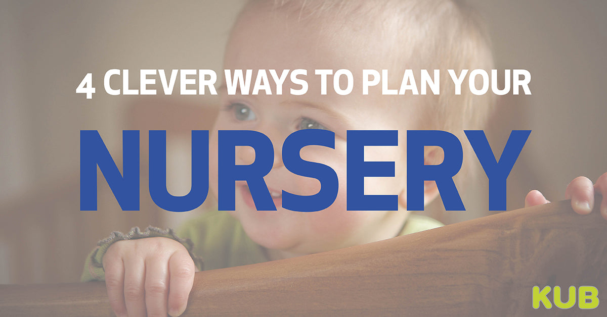 4 Clever Ways to Plan your Nursery