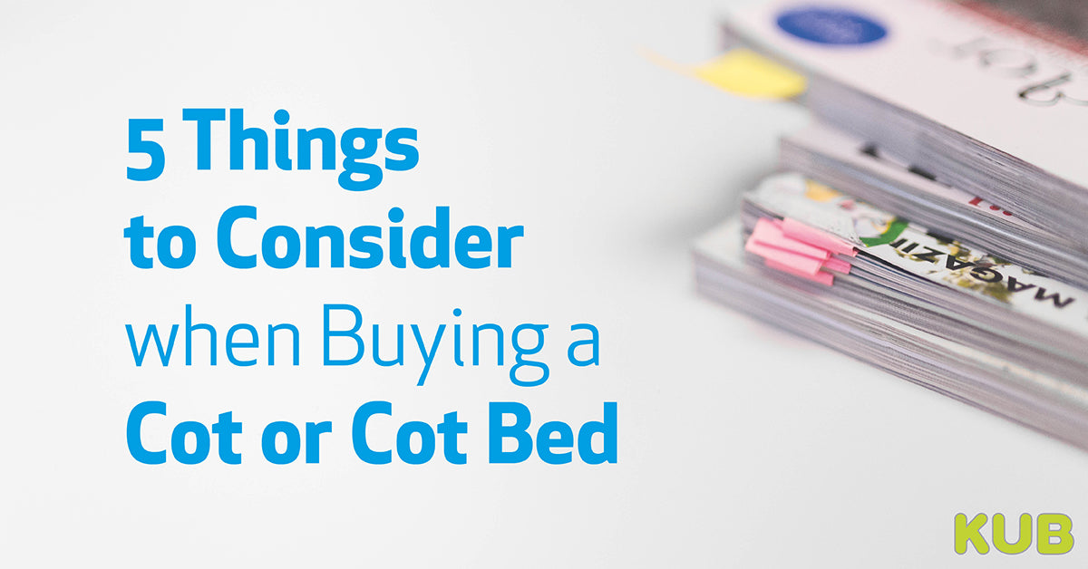 5 Things to Consider when Buying a Cot or Cot Bed