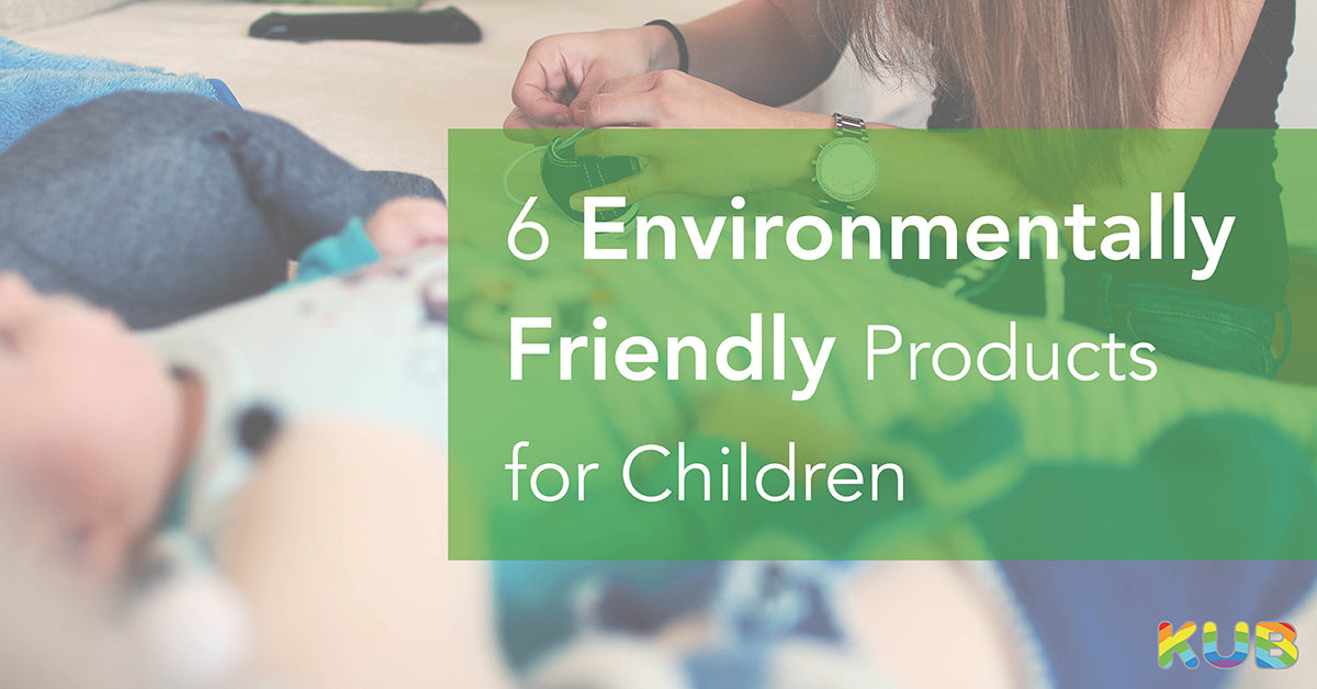 6 Environmentally Friendly Products for Children