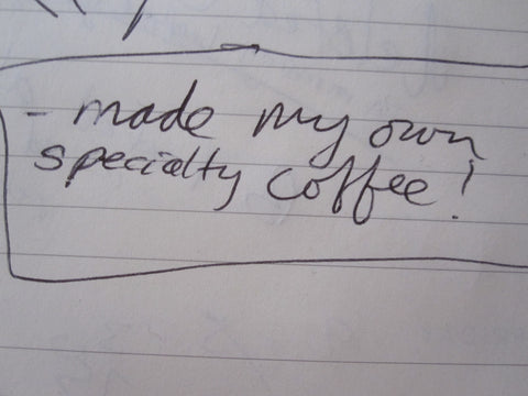 calendar entry saying Made my own specialty coffee!