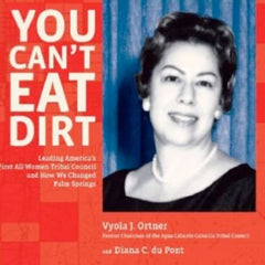 book You Can't Eat Dirt by Tribal leader Vyola Ortner