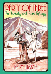 Party of Three The Bennetts and Palm Springs by Betsy Lumbye
