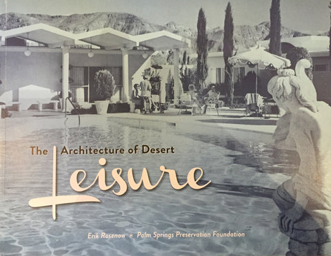 The Architecture of Desert Leisure