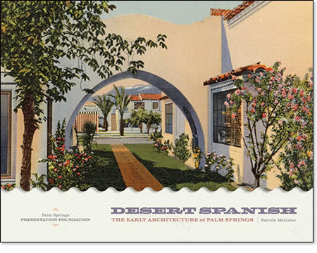 Desert Spanish: The Early Architecture of Palm Springs