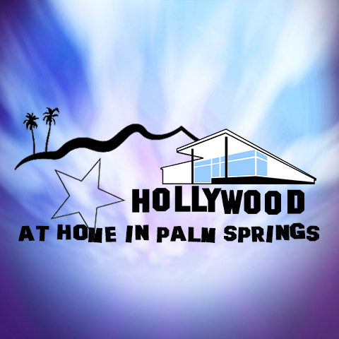 Let's Talk - Hollywood at Home in Palm Springs