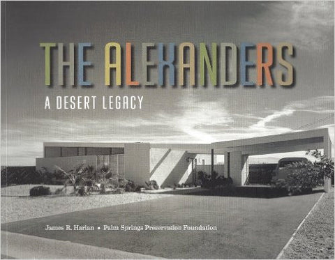 The Alexanders: A Desert Legacy