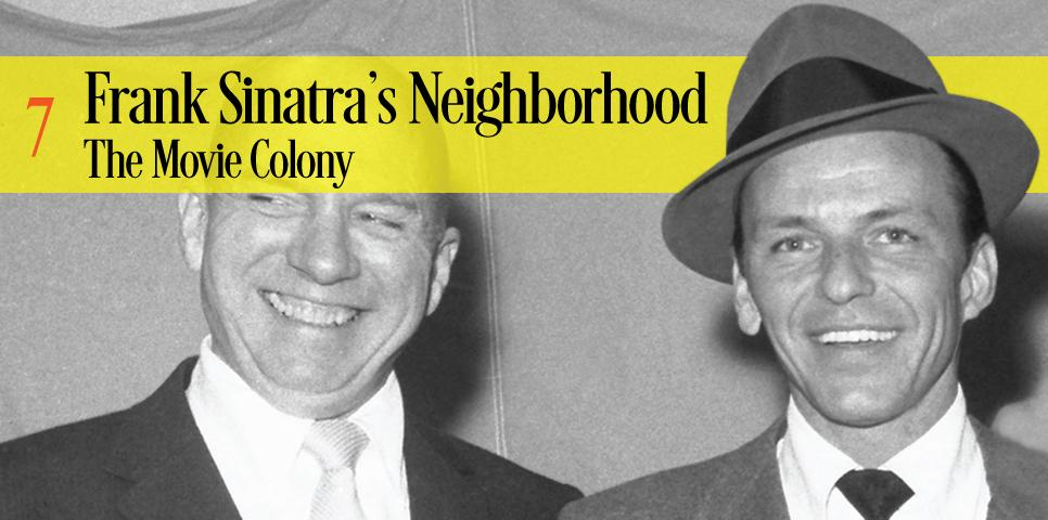 Frank Sinatra's Neighborhood The Movie Colony