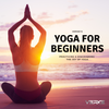 [YOGA FOR BEGINNERS] Chapter 1: Introduction to Yoga