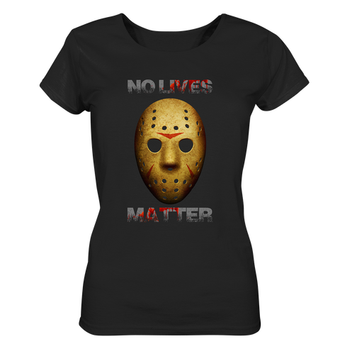 Halloween - No Lives Matter - Ladies Organic T-Shirt - myhoody