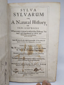 Sylva Sylvarum: Or, a Natural History, in Ten Centuries. Bound with Articles of Enquiry touching Metals and Minerals, New Atlantis and History Natural and Experimental of Life and Death, or, Of the Prolongation of Life, 1664. Eighth Edition