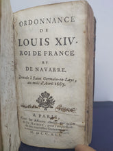 Load image into Gallery viewer, Ordonnance de Louis XIV, roi de France et de Navarre, donnee a Saint Germain-en-Laye, au mois d'avril 1667, 1741