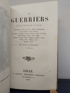 Les Guerriers Les Plus Celebres De La France, 1850. Seconde Edition