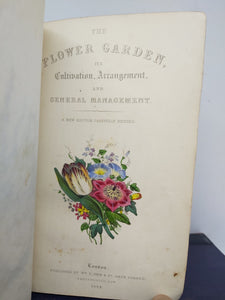 The Flower-Garden: containing directions for the cultivation of all garden flowers; with selected lists of the most approved annual, biennial and perennial flowering plants, 1847