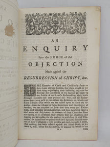 An enquiry into the Force of the Objection Made against the Resurrection of Christ, 1730